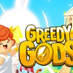 Greedy Gods